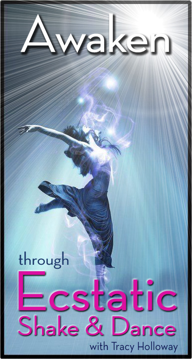 Awaken through Ecstatic Shake & Dance with Tracy Holloway